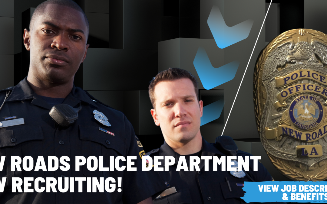 New Roads Police Department is RECRUITING!
